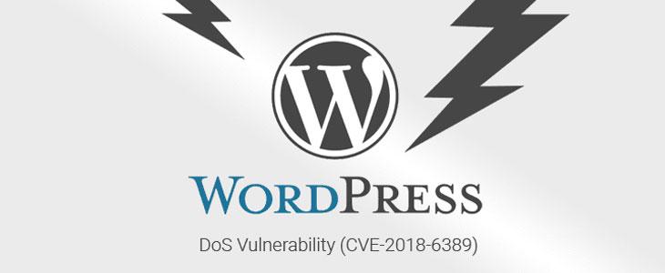 WordPress Parameter Resource Consumption Remote DoS attack (CVE-2018-6389 )